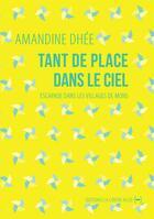 Couverture du livre « Tant de place dans le ciel ; escapade dans les villages de Mons » de Amandine Dhee aux éditions La Contre Allee