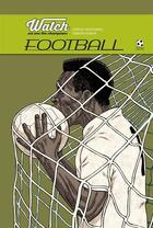 Couverture du livre « Watch, we are the champion ; football » de Giorgio Martignoni et Roberto Ronchi aux éditions Officina