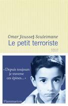 Couverture du livre « Le petit terroriste » de Omar Youssef Souleimane aux éditions Flammarion