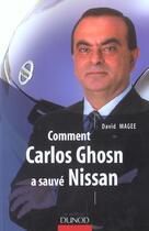 Couverture du livre « Comment Carlos Ghosn A Sauve Nissan » de David Magee aux éditions Dunod