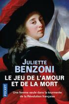 Couverture du livre « Le jeu de l'amour et de la mort ; intégrale » de Juliette Benzoni aux éditions Pocket