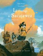 Couverture du livre « Le courage de Sacajawea » de Vincent Dutrait et Sophie Humann aux éditions Gulf Stream