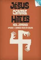 Couverture du livre « Jésus contre Hitler t.1 ; zombies nazis en Sibérie » de Neil Jomunsi aux éditions Walrus