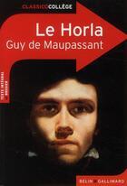 Couverture du livre « Le horla » de Guy de Maupassant et Celine Schippers aux éditions Belin Education
