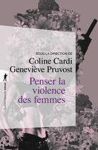 Couverture du livre « Penser la violence des femmes » de Coline Cardi et Genevieve Pruvost aux éditions La Decouverte