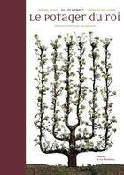 Couverture du livre « Le potager du roi » de Pierre David et Gilles Mermet et Martine Willemin aux éditions La Martiniere