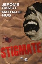 Couverture du livre « Les voies de l'ombre T.2 ; stigmate » de Jerome Camut et Nathalie Hug aux éditions Telemaque