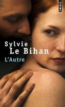 Couverture du livre « L'autre » de Sylvie Le Bihan aux éditions Points