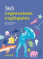 Couverture du livre « 365 expressions expliquées » de Yves Stalloni et Paul Desalmand aux éditions Chene