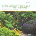 Couverture du livre « Créer un jardin exotique sous nos climats » de Jean Le Bret aux éditions Eugen Ulmer
