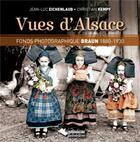 Couverture du livre « Vues d'Alsace, fonds photographique Braun 1880-1930 » de Christian Kempf et Jean-Luc Eichenlaub aux éditions Editions Du Belvedere
