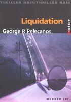 Couverture du livre « Liquidation » de George P. Pelecanos aux éditions Murder Inc