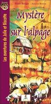 Couverture du livre « Les aventures de Julie et Biscotte ; mystère sur l'alpage » de Berger/Roman aux éditions Le Lutin Malin
