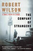 Couverture du livre « The Company of Strangers » de Robert Wilson aux éditions Houghton Mifflin Harcourt