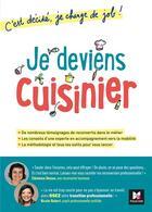 Couverture du livre « C'est décidé, je change de job ! ; je deviens cuisinier » de Clemence Dessus et Nicole Robert aux éditions Foucher
