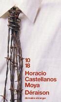 Couverture du livre « Déraison » de Castellanos Moya H. aux éditions 10/18