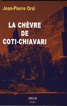 Couverture du livre « La chèvre de Coti-Chiavari » de Jean-Pierre Orsi aux éditions Melis