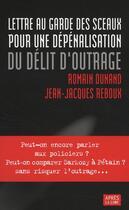 Couverture du livre « Lettre au garde des sceaux pour une dépénalisation du délit d'outrage » de Reboux/Dunand aux éditions Apres La Lune