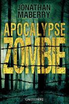 Couverture du livre « Apocalypse zombie » de Jonathan Maberry aux éditions Castelmore