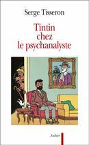 Couverture du livre « Tintin chez le psychanalyste » de Serge Tisseron aux éditions Aubier