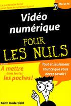 Couverture du livre « Vidéo numérique pour les nuls (4e édition) » de Underdahl? Keith aux éditions First Interactive