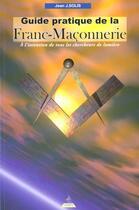 Couverture du livre « Guide Pratique De La Franc-Maconnerie » de Jean Solis aux éditions Dervy