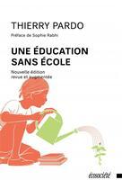 Couverture du livre « Une éducation sans école » de Thierry Pardo aux éditions Ecosociete