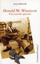Couverture du livre « Donald W. Winnicott ; une nouvelle approche » de Laura Dethiville aux éditions Campagne Premiere
