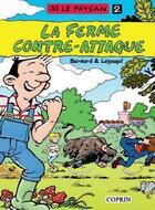 Couverture du livre « Jo le paysan t.2 ; la ferme contre-attaque » de Marc Bernard et Guillaume Legoupil aux éditions Editions Du Coprin