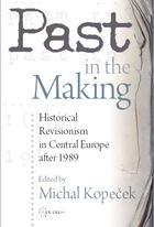 Couverture du livre « Past in the Making » de Michal Kopecek aux éditions Central European University Press