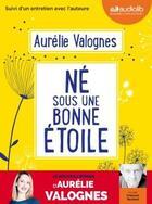 Couverture du livre « Ne sous une bonne etoile - livre audio 1 cd mp3 - suivi d'un entretien avec l'auteure » de Aurelie Valognes aux éditions Audiolib