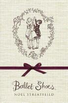 Couverture du livre « Ballet Shoes (75th Anniversary Ed) » de Noel Streatfeild aux éditions Children Pbs
