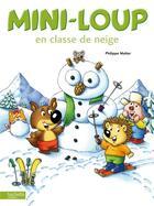 Couverture du livre « Mini-Loup en classe de neige » de Philippe Matter aux éditions Hachette Enfants