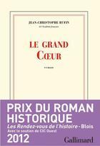 Couverture du livre « Le grand Coeur » de Jean-Christophe Rufin aux éditions Gallimard