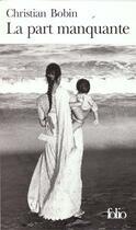 Couverture du livre « La part manquante » de Christian Bobin aux éditions Gallimard