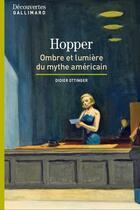 Couverture du livre « Hopper ; ombres et lumières du mythe américain » de Didier Ottinger aux éditions Gallimard