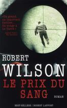 Couverture du livre « Le prix du sang » de Robert Wilson aux éditions Robert Laffont