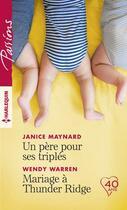 Couverture du livre « Un père pour ses triplés ; mariage à Thunder Ridge » de Wendy Warren et Janice Maynard aux éditions Harlequin
