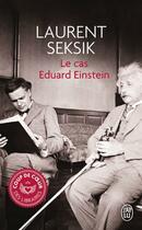 Couverture du livre « Le cas Eduard Einstein » de Laurent Seksik aux éditions J'ai Lu