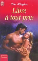 Couverture du livre « Libre A Tout Prix » de Lisa Kleypas aux éditions J'ai Lu