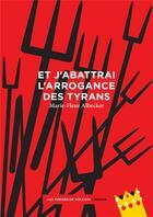 Couverture du livre « Et j'abattrai l'arrogance des tyrans » de Marie-Fleur Albecker aux éditions Aux Forges De Vulcain