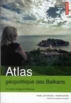 Couverture du livre « Atlas géopolitique des Balkans » de Pierre Sintes et Ama Cattaruzza aux éditions Autrement