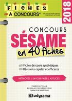 Couverture du livre « Concours Sésame ; en 40 fiches (édition 2018) » de Franck Attelan et Francoise Montero et Nicholas Chicheportiche aux éditions Studyrama
