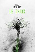 Couverture du livre « Le choix » de Paul Mcauley aux éditions Le Belial