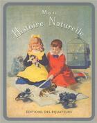 Couverture du livre « Mon histoire naturelle » de Henriette Suzanne Bres aux éditions Des Equateurs