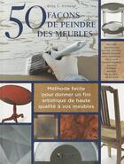 Couverture du livre « 50 façons de peindre des meubles » de Elise C. Kinkead aux éditions Broquet