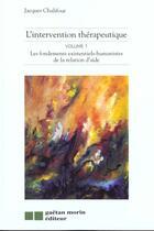 Couverture du livre « Intervention therapeutique vol.1 » de Chalifour Jacques aux éditions Gaetan Morin