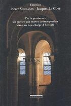 Couverture du livre « Entretien Pierre Soulages - Jacques le Goff » de Jacques Le Goff et Pierre Soulages aux éditions Peregrinateur