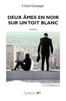Couverture du livre « Deux ames en noir sur un toit blanc » de Claire Giuseppi aux éditions Arphilvolis