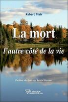 Couverture du livre « La mort, l'autre côté de la vie » de Robert Blais aux éditions Diffusion Rosicrucienne